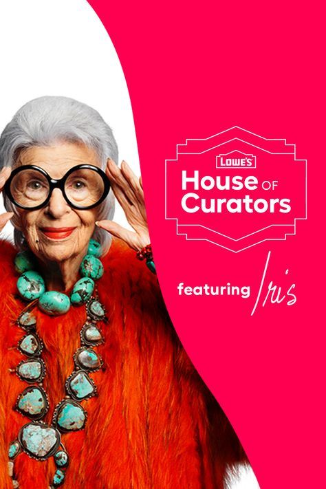 Lowe's House of Curators is helping you bring bold, expressive style home with four exclusive curations from style icon Iris Apfel.