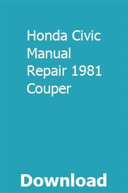 Honda Civic Manual Repair 1981 Couper Honda Civic Used Honda