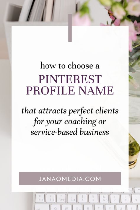 How to Choose a Pinterest Profile Name that Attracts Clients
