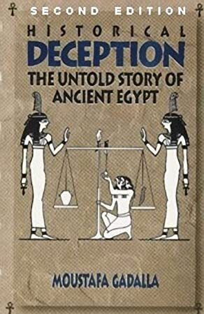 Epub Historical Deception The Untold Story Of Ancient Egypt 2nd Edition Ancient Egypt Egypt Ancient