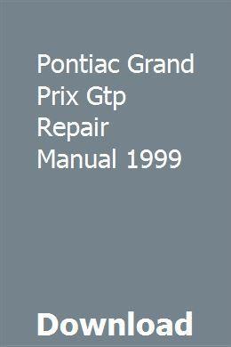 Pontiac Grand Prix Gtp Reparaturanleitung 1999 Download Pdf Download Grand Gtp Repair Manuals Sewing Machine Repair Manuals Singer Sewing Machine Repair