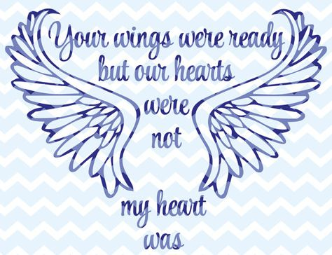 SVG, DFX, Your Wings Were Ready, Our Hearts, Were Not, Memorial SVG, Funeral, Sympathy Sympathy svg,