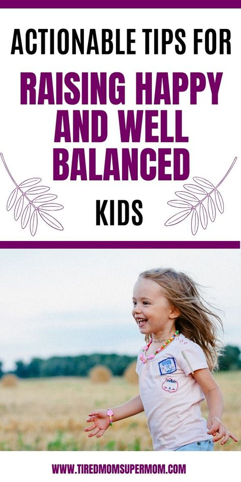 Tips For Raising Well Balanced And Happy Kids