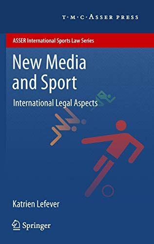 Download Pdf New Media And Sport International Legal Aspects Asser International Sports Law Series Free Epub Mobi Ebooks Books To Read New Media New Books