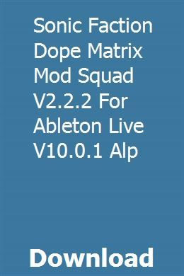 Sonic Faction Dope Matrix Mod Squad V2 2 2 For Ableton Live V10 0 1