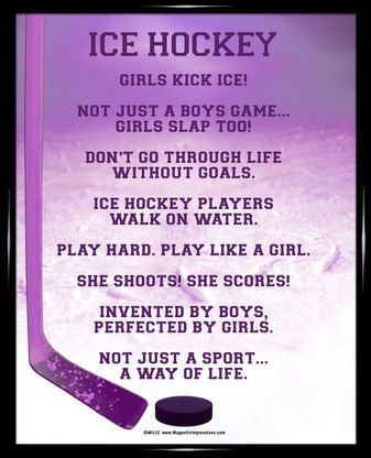 Discover And Share Girls Ice Hockey Quotes Explore Our Collection Of Motivational And Famous Quotes By Authors You Hockey Quotes Ice Hockey Girls Hockey Girls