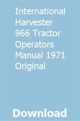 International Harvester 966 Tractor Operators Manual 1971 Original Pdf Download Full Online International Harvester Harvester Manual