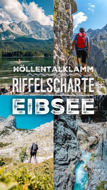Hollentalklamm Riffelscharte Eibsee Wandern In Garmisch Partenkirchen In 2020 Urlaub Deutschland See Urlaub Bayern Eibsee