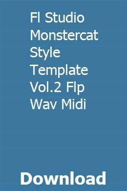 Fl Studio Monstercat Style Template Vol2 Flp Wav Midi