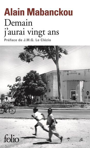 Demain J Aurai Vingt Ans Ebook By Alain Mabanckou Rakuten Kobo Kobo Ebook Ebooks