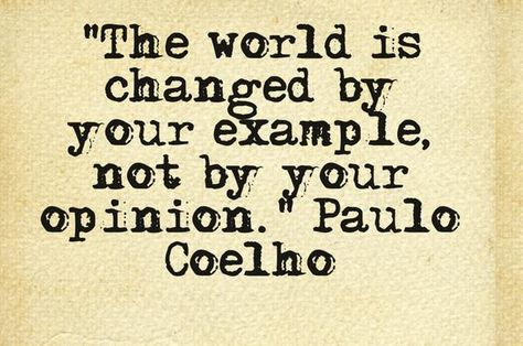 """""""your example ..."""" -Paulo Coelho For my son, aka """"The Nashville Shirt Co."""" and what he Does for others"""