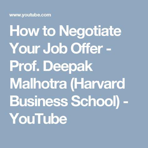 How To Negotiate Your Job Offer  Prof Deepak Malhotra Harvard
