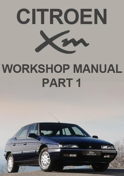 Citroen Xm Workshop Manual Part 1 Free Citroen Workshop Manual