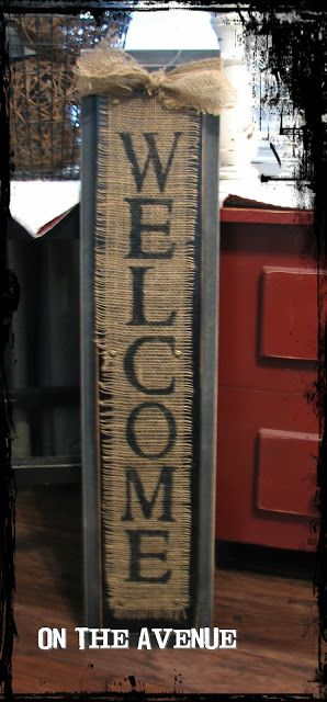 On The Avenue, burlap welcome Cute! This would be an easy DIY project Can create all kinds of signs--you're only limited by your imagination!!!