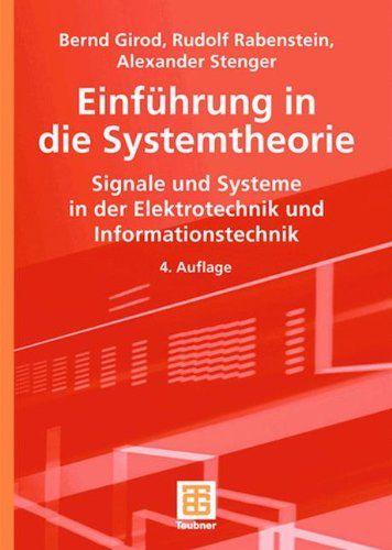 Einfa Hrung In Die Systemtheorie Signale Und Systeme In Der Elektrotechnik Und Informationstechnik Systemtheorie Signale D Elektrotechnik Theorie Technik