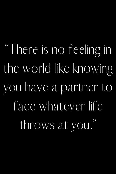 """Inspirational Marriage Quotes for Couples - """"There is no feeling in the world like knowing you have a partner to face whatever life throws at you."""" quotes for him husband marriage Inspirational Marriage Quotes for Couples (Stay Inspired Every Day) Love My Husband Quotes, Happy Wife Quotes, Husband Love, Happy In Love Quotes, Love My Wife Quotes, Amazing Husband, Love My Man, Best Wife Quotes, Quotes About Husbands"""