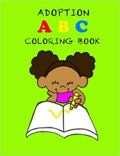 Adoption Abc Coloring Book Pamela Andrews Cheryl Carter Darrell Andrews Jr Jarrett Carter 9781495992162 Abc Coloring Coloring Books Learning The Alphabet