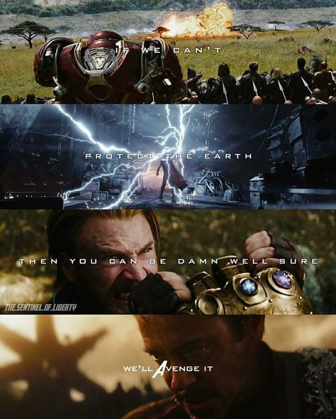 If we can't protect the earth, you can be damn well sure we'll avenge it.