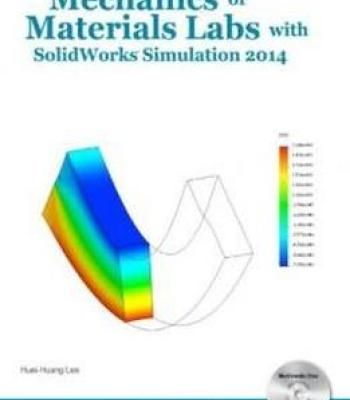 Mechanics Of Materials Labs With Solidworks Simulation 2014 Pdf Solidworks Mechanic Simulation