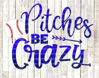 pitches be crazy svg Baseball SVG baseball humor shirt svg svg design Softball SVG