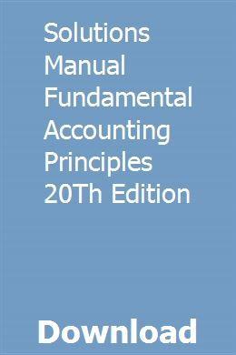 Solutions Manual Fundamental Accounting Principles 20Th