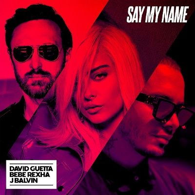 David Guetta Bebe Rexha J Balvin Say My Name Audio Mvydeo David Guetta Bebe Rexha Say My Name