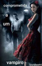 comprometida a um vampiro, de laurabeatriz046