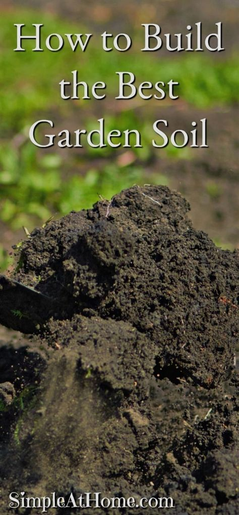 How to Build the Best Garden Soil • Simple At Home