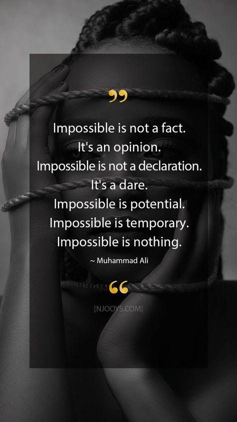 #Ali #eine #Es #ist #kein #Keine #Meinung #Muhammad #Tatsache #Unmöglich #Zitate Muhammad Ali Quotes. Impossible is not a fact. It's an opinion. Impossible is no...        Muhammad Ali Zitate. Unmöglich ist keine Tatsache. Es ist eine Meinung. Unmöglich ist keine Erklärung. Es ist eine Herausforderung. Unmöglich ist Potenzial. Unmöglich ist vorübergehend. Nichts ist unmöglich. - Muhammad Ali Zitat. Entwickeln Sie Ihre Denkweise mit inspirierenden, motivierenden Zitaten. Ermutigung pur. M...