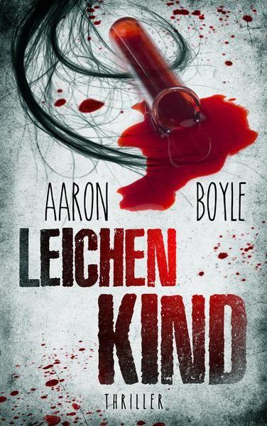 Leichenkind Thriller Von Aaron Boyle Ebook Bucher Bucher Kaufen Thriller Bucher