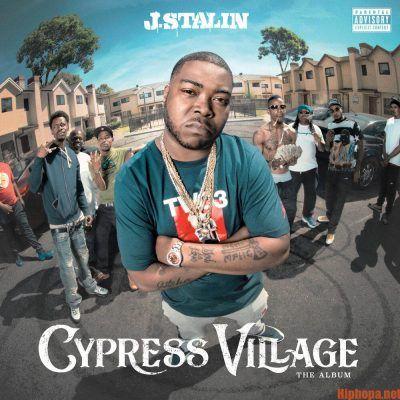 DOWNLOAD FULL ALBUM : J  Stalin – Cypress Village (Zip File