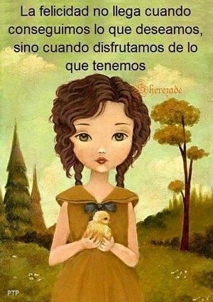"""""""Recovery in Spanish,"""" Anonymous. Translation: """"Happiness doesn't come when we get what we want, but when we enjoy what we have."""""""