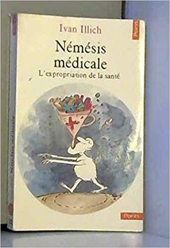 Livre Audio Nemesis Medicale L Expropriation De La Sante De Telecharger En Ligne Books Book Cover Dingo
