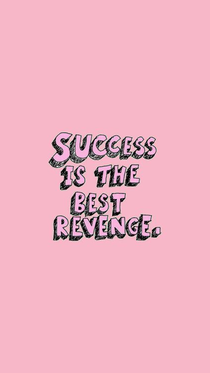 Success Is The Best Revenge Quotes Quotestoliveby Quotesoftheday Quotesaboutlife Quotesinspirati Laptop Wallpaper Quotes Quote Aesthetic Revenge Quotes