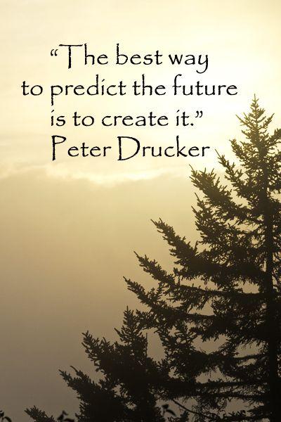 Top quotes by Peter Drucker-https://s-media-cache-ak0.pinimg.com/474x/6e/3f/ee/6e3fee1ef7c7216c2da56c70a0968336.jpg
