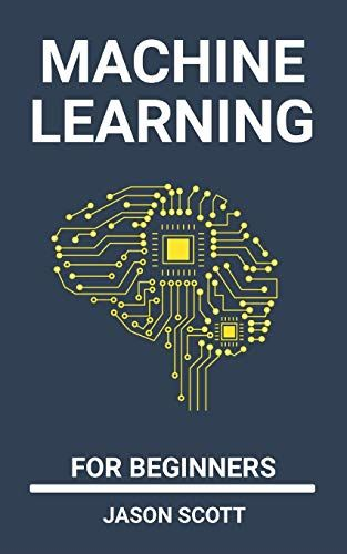 Machine Learning For Beginners A Beginner S Guide To Easily Start With Basics Of Data Science Artificial Intelli In 2020 Data Science Deep Learning Machine Learning