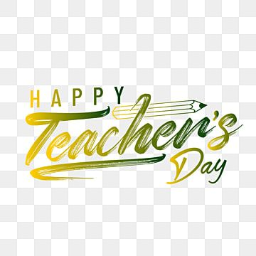 Lettering Of Happy Teachers Day With Brush Text Art Education Day School Png And Vector With Transparent Background For Free Download Teachers Day Greeting Card Teachers Day Greetings Lettering
