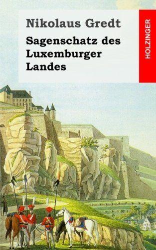 Sagenschatz Des Luxemburger Landes Des Sagenschatz Landes Luxemburger Buchdeckel Kunst Nikolaus Bucher