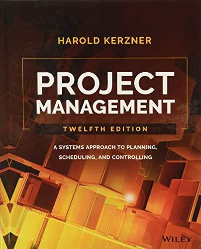 Project Management: A Systems Approach to Planning, Scheduling, and Controlling - Default
