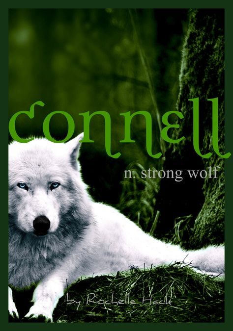 Baby Boy Name: Connell. Meaning: Strong Wolf. Origin: Celtic; Irish. http://www.pinterest.com/vintagedaydream/baby-names/