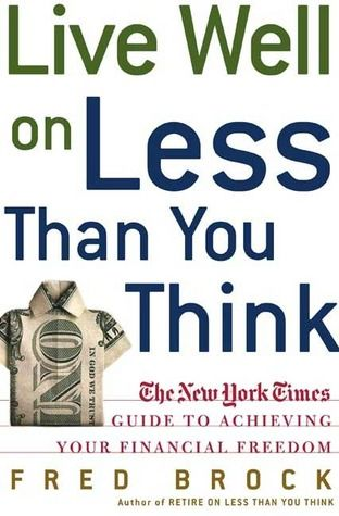 Live Well On Less Than You Think Living Well Thinking Of You Book Worth Reading