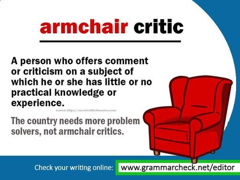 "English Grammar - What is an ""armchair critic""?  Can you use it in your own sentence?  #vocabulary"