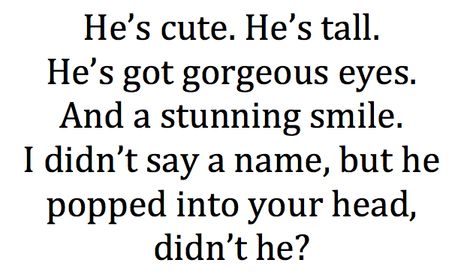 He's cute.