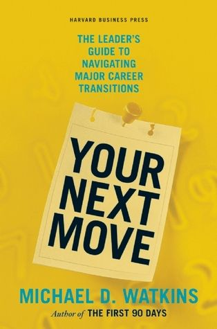 Pdf Download Your Next Move The Leader S Guide To Navigating
