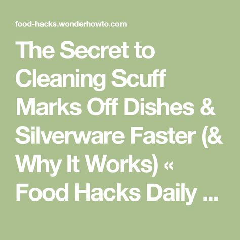 4e7f72e411ca The Secret to Cleaning Scuff Marks Off Dishes   Silverware Faster (  Why It  Works) « Food Hacks Daily    WonderHowTo