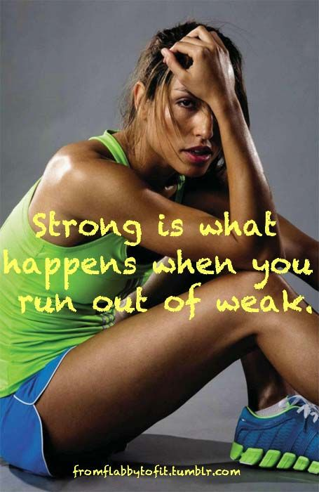 STRONG is what happens when you run out of weak. Awesome fitness website! Very motivational! @Kimberly Grimes
