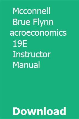 Mcconnell Brue Flynn Macroeconomics 19e Instructor Manual Macroeconomics Pdf Download Manual