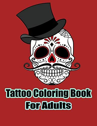 Free Download Pdf Tattoo Coloring Book For Adults Tattoo Designs For Men And Women And Relaxing Free Epub In 2020 Tattoo Coloring Book Tattoo Designs Men Book Tattoo