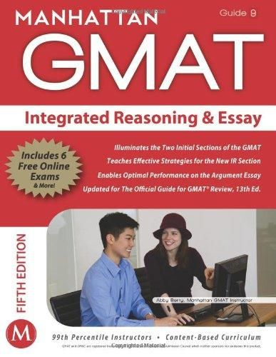 Integrated Reasoning and Essay GMAT Strategy Guide (Manhattan GMAT Instructional, Guide 9) - Default