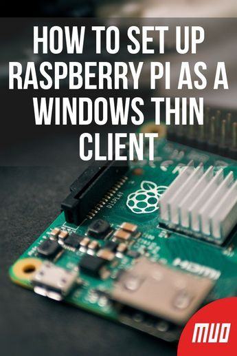 How to Set Up Raspberry Pi as a Windows Thin Client   Thin Client